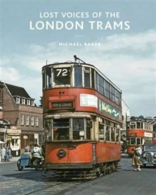 Lost Voices of the London Tram, Hardback Book