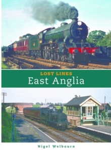 Lost Lines: East Anglia, Paperback Book