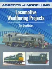 Aspects of Modelling: Locomotive Weathering Projects, Paperback / softback Book