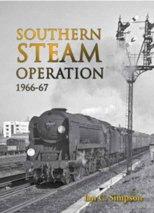 Southern Steam Operation 1966-67, Hardback Book
