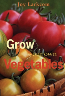 Grow Your Own Vegetables, Paperback Book