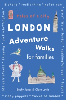 London Adventure Walks for Families, Paperback / softback Book
