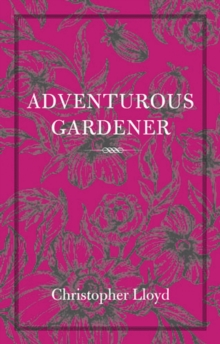 The The Adventurous Gardener, Paperback Book