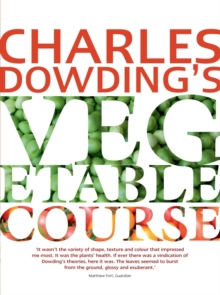 Charles Dowding's Vegetable Course, Paperback / softback Book