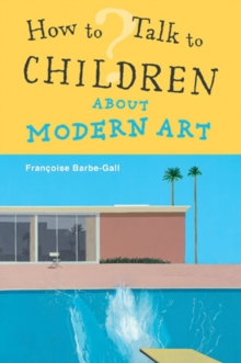 How to Talk to Children About Modern Art, Paperback Book