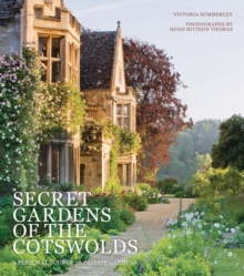 Secret Gardens of the Cotswolds, Hardback Book