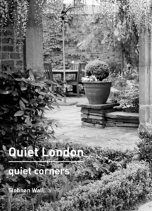 Quiet London: Quiet Corners, Paperback / softback Book
