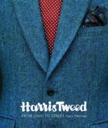 Harris Tweed : From Land to Street, Paperback / softback Book