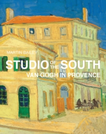 Studio of the South : Van Gogh in Provence, Hardback Book
