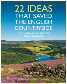22 Ideas That Saved the English Countryside, Hardback Book