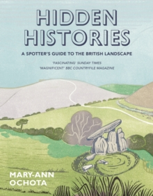 Hidden Histories: A Spotter's Guide to the British Landscape, Paperback Book