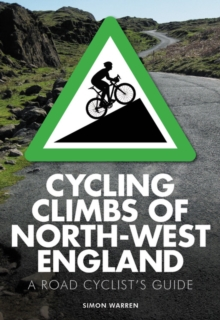 Cycling Climbs of North-West England, Paperback / softback Book