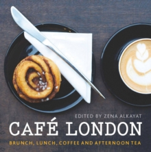 Cafe London : Brunch, lunch, coffee and afternoon tea, Paperback Book