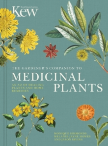 The Gardener's Companion to Medicinal Plants : An A-Z of Healing Plants and Home Remedies, Hardback Book