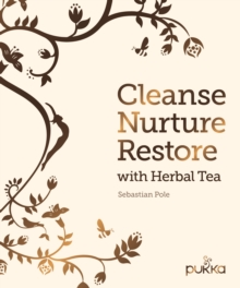 Cleanse, Nurture, Restore with Herbal Tea, Hardback Book