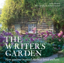 The Writer's Garden : How Gardens Inspired Our Best-Loved Authors, Paperback Book