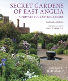 Secret Gardens of East Anglia, Hardback Book