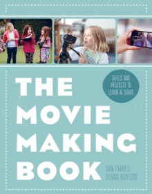 The Movie Making Book : Skills and projects to learn and share, Paperback Book