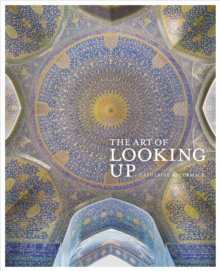 The Art of Looking Up, Hardback Book