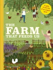 The Farm That Feeds Us : A year in the life of an organic farm, Hardback Book