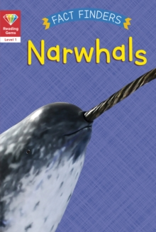 Reading Gems Fact Finders: Narwhals (Level 1), Paperback / softback Book