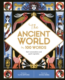 The Ancient World in 100 Words, Hardback Book