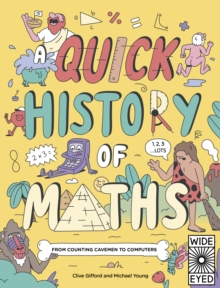 A Quick History of Maths : From Counting Cavemen to Big Data, Paperback / softback Book