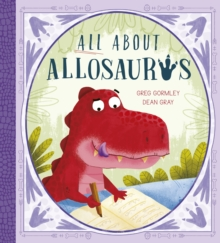 All About Allosaurus : A funny prehistoric tale about friendship and inclusion, Paperback / softback Book