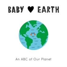 Baby Loves: Earth : An ABC of Our Planet, Board book Book