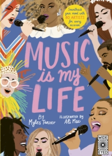 Music Is My Life : Soundtrack your mood with 80 artists for every occasion, Hardback Book