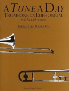 A Tune A Day For Trombone Or Euphonium Treble Clef Book One, Paperback / softback Book