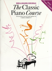 The Classic Piano Course Book 2 : Building Your Skills, Paperback Book