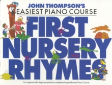 John Thompson's Easiest Piano Course : First Nursery Rhymes, Paperback Book