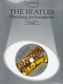 Guest Spot : The Beatles Playalong for Saxophone, Paperback Book