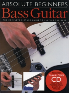 Absolute Beginners : Bass Guitar (book and CD), Paperback Book