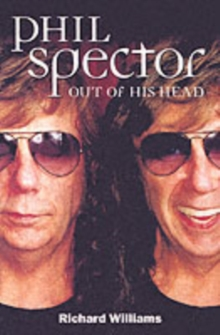 Phil Spector : Out of His Head, Paperback Book