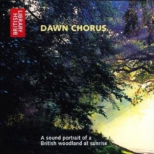 Dawn Chorus : A Sound Portrait of a British Woodland at Sunrise, CD-Audio Book