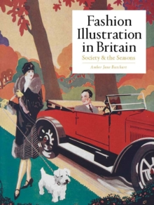 Fashion Illustration in Britain : Society and the Seasons, Hardback Book