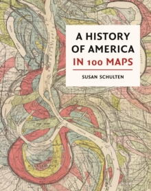 A History of America in 100 Maps, Hardback Book