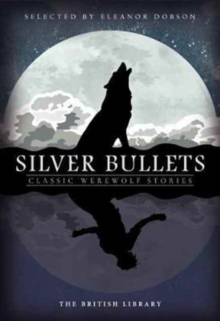 Silver Bullets : Classic Werewolf Stories, Paperback / softback Book
