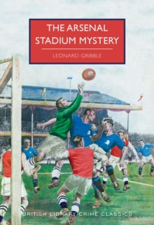 The Arsenal Stadium Mystery, Paperback / softback Book