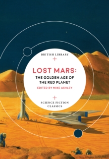 Lost Mars : The Golden Age of the Red Planet, Paperback / softback Book