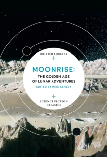 Moonrise : The Golden Age of Lunar Adventures, Paperback Book