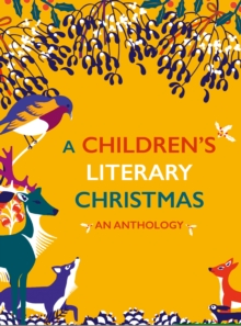 A Children's Literary Christmas : An Anthology, Hardback Book