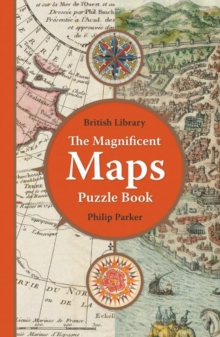 The British Library Magnificent Maps Puzzle Book, Paperback / softback Book