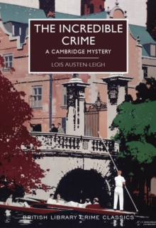 The Incredible Crime : A Cambridge Mystery, Paperback Book