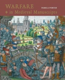 Warfare in Medieval Manuscripts, Hardback Book