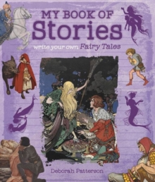 My Book of Stories : Write Your Own Fairy Tales, Paperback / softback Book