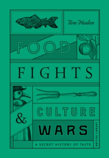 Food Fights and Culture Wars : A Secret History of Taste, Hardback Book