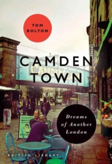 Camden Town : Dreams of Another London, Paperback Book